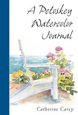 A Petoskey Watercolor Journal (Hardback)