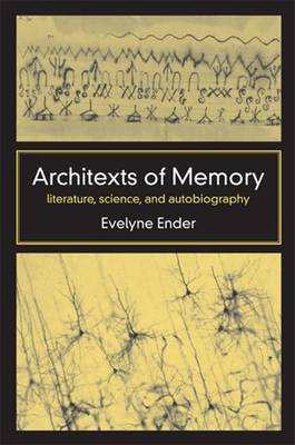 Architexts of Memory: Literature, Science, and Autobiography (Hardback)