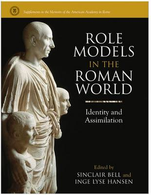 Role Models in the Roman World: Identity and Assimilation (Hardback)