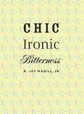 Chic Ironic Bitterness (Hardback)