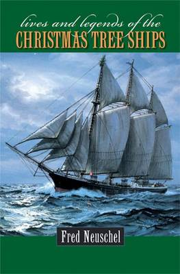 Lives and Legends of the Christmas Tree Ships (Hardback)