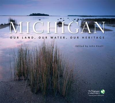 Michigan: Our Land, Our Water, Our Heritage (Hardback)