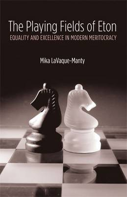 The Playing Fields of Eton: Equality and Excellence in Modern Meritocracy (Paperback)