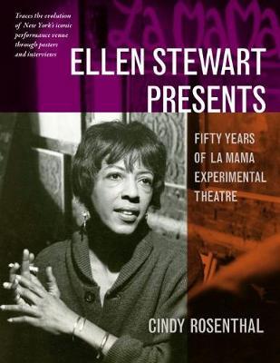 Ellen Stewart Presents: Fifty Years of La MaMa Experimental Theatre (Hardback)