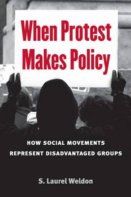 When Protest Makes Policy: How Social Movements Represent Disadvantaged Groups - The CAWP Series in Gender and American Politics (Hardback)
