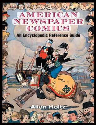 American Newspaper Comics: An Encyclopedic Reference Guide