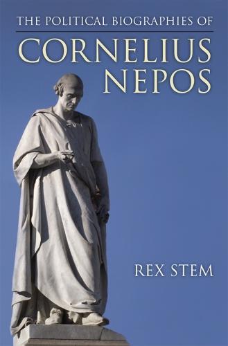 The Political Biographies of Cornelius Nepos (Hardback)