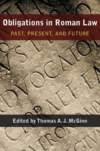 Obligations in Roman Law: Past, Present, and Future - Papers and Monographs of the American Academy in Rome (Hardback)