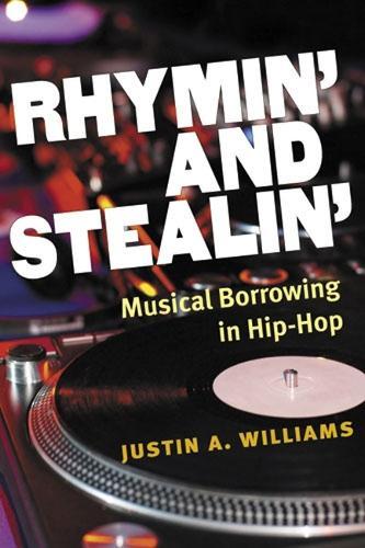 Rhymin' and Stealin': Musical Borrowing in Hip-Hop - Tracking Pop (Hardback)