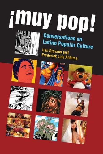 !Muy Pop!: Conversations on Latino Popular Culture (Hardback)