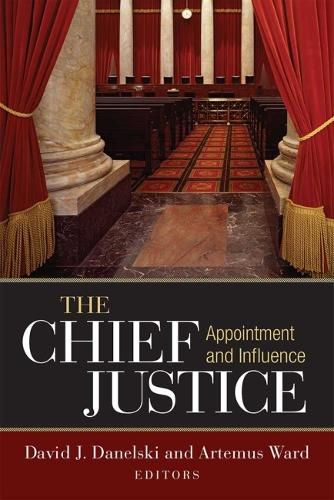 The Chief Justice: Appointment and Influence (Hardback)