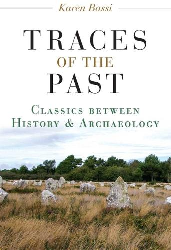 Traces of the Past: Classics Between History and Archaeology (Hardback)