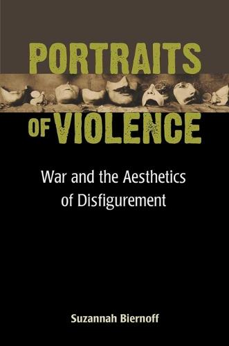 Portraits of Violence: War and the Aesthetics of Disfigurement - Corporealities: Discourses Of Disability (Hardback)