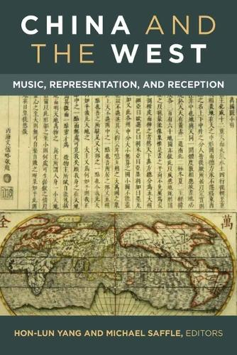 China and the West: Music, Representation, and Reception (Hardback)