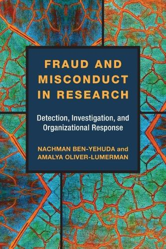 Fraud and Misconduct in Research: Detection, Investigation, and Organizational Response (Hardback)