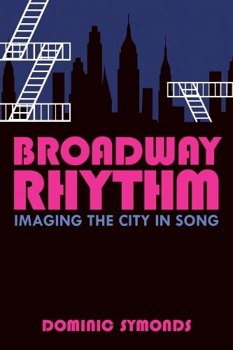 Broadway Rhythm: Imaging the City in Song (Hardback)