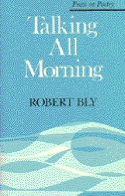 Talking All Morning - Poetry on Poetry (Paperback)