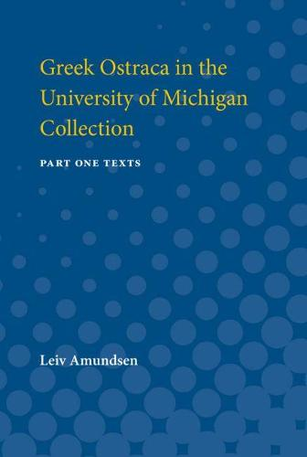 Greek Ostraca in the University of Michigan Collection - Part 1 - Texts (Paperback)