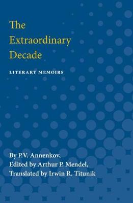The Extraordinary Decade: Literary Memoirs (Paperback)
