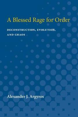 A Blessed Rage for Order: Deconstruction, Evolution, and Chaos (Paperback)