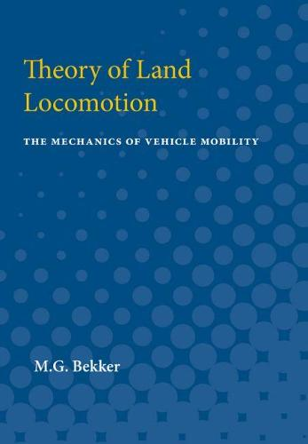 Theory of Land Locomotion: The Mechanics of Vehicle Mobility (Paperback)