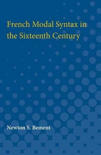 French Modal Syntax in the Sixteenth Century (Paperback)