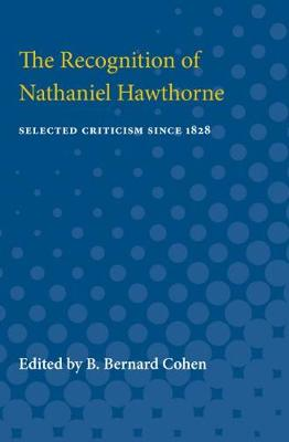 The Recognition of Nathaniel Hawthorne: Selected Criticism Since 1828 (Paperback)