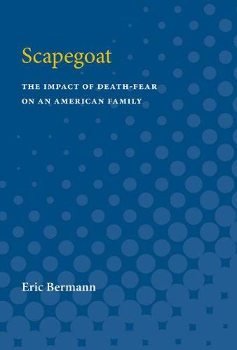Scapegoat: The Impact of Death-Fear on an American Family (Paperback)