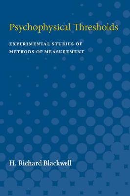 Psychophysical Thresholds: Experimental Studies of Methods of Measurement (Paperback)