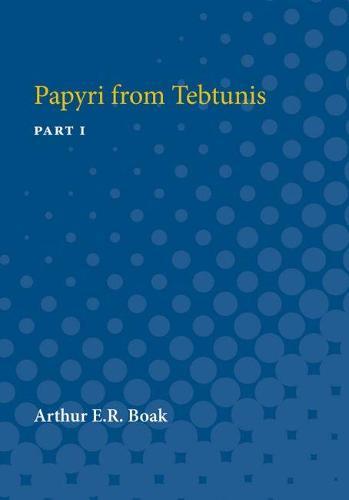 Papyri from Tebtunis: Part I (Paperback)