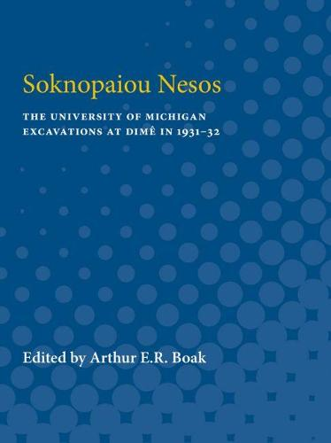 Soknopaiou Nesos: The University of Michigan Excavations at Dime in 1931-32 (Paperback)
