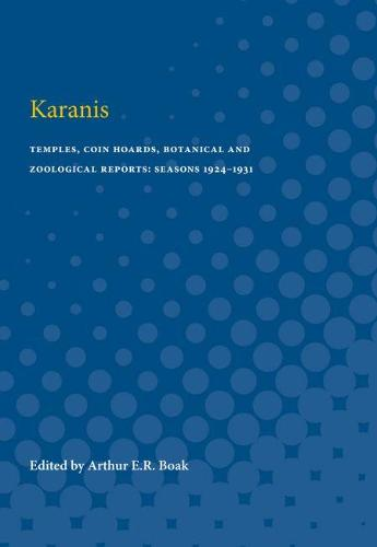 Karanis: Reports 1924-31: Temples, Coin Hoards, Botanical and Zoological Reports: Seasons 1924-1931 (Paperback)