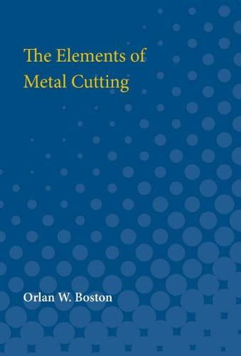 The Elements of Metal Cutting (Paperback)