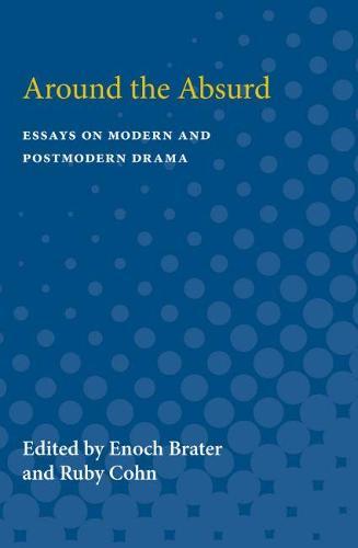 Around the Absurd: Essays on Modern and Postmodern Drama (Paperback)