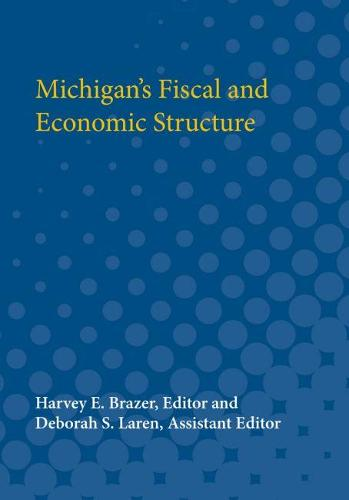 Michigan's Fiscal and Economic Structure (Paperback)