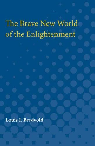 The Brave New World of the Enlightenment (Paperback)