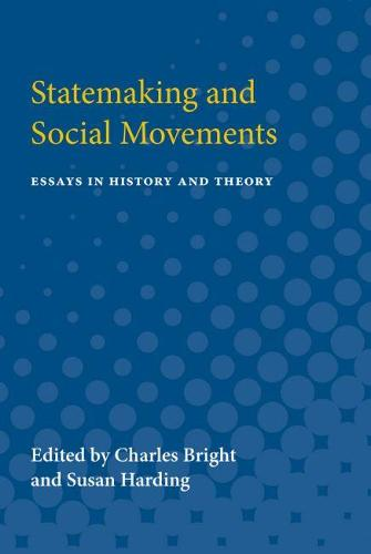 Statemaking and Social Movements: Essays in History and Theory (Paperback)