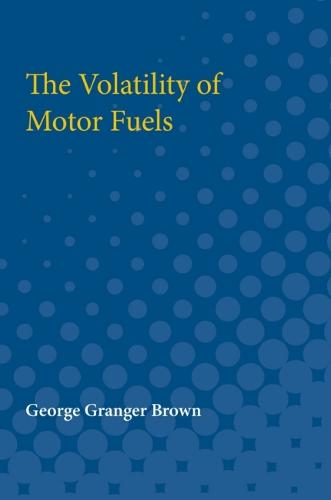 The Volatility of Motor Fuels (Paperback)