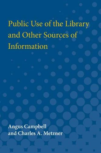 Public Use of the Library and Other Sources of Information (Paperback)