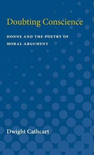 Doubting Conscience: Donne and the Poetry of Moral Argument (Paperback)
