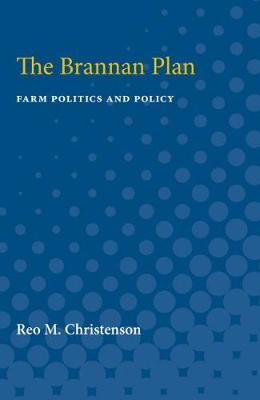 The Brannan Plan: Farm Politics and Policy (Paperback)