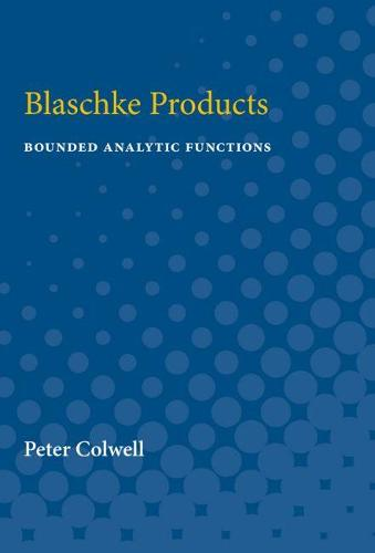 Blaschke Products: Bounded Analytic Functions (Paperback)