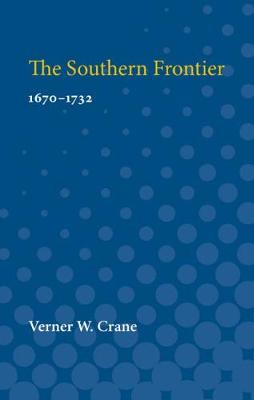 The Southern Frontier: 1670-1732 (Paperback)