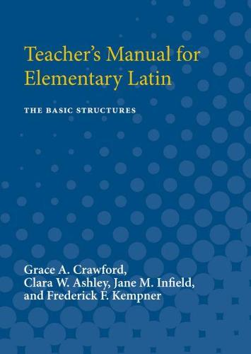 Teacher's Manual for Elementary Latin: The Basic Structures (Paperback)