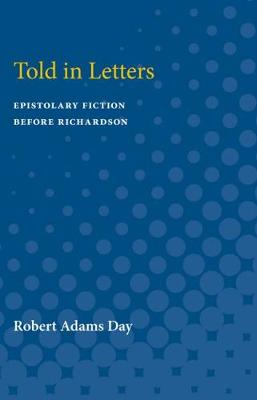 Told in Letters: Epistolary Fiction Before Richardson (Paperback)