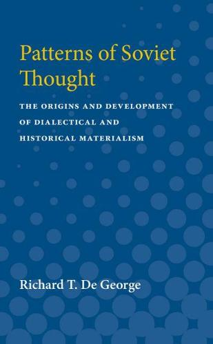 Patterns of Soviet Thought: The Origins and Development of Dialectical and Historical Materialism (Paperback)