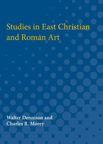 Studies in East Christian and Roman Art (Paperback)
