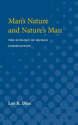 Man's Nature and Nature's Man: The Ecology of Human Communities (Paperback)