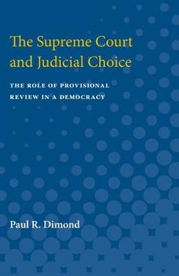 The Supreme Court and Judicial Choice: The Role of Provisional Review in a Democracy (Paperback)