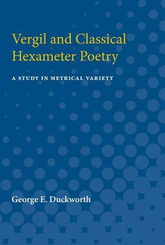 Vergil and Classical Hexameter Poetry: A Study in Metrical Variety (Paperback)